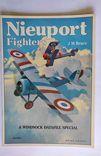 Nieuport Fighters Volume 2 A Windsock Datafile Special: Bruce J.M.