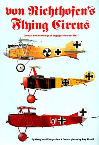 Von Richthofen's Flying Circus: Colors and Markings: Greg VanWyngarden