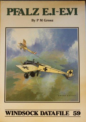 Pfalz E.I - E.VI (Windsock Datafile No. 59): Grosz, Peter M