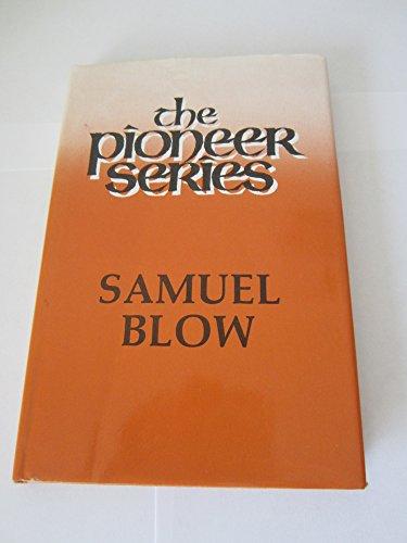 9780948417320: SAMUEL BLOW The Pioneer Series