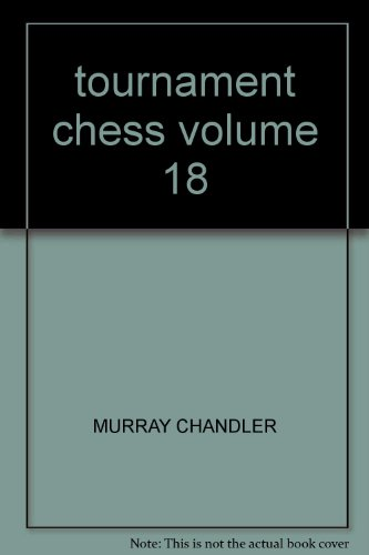 9780948443015: TOURNAMENT CHESS VOLUME 18