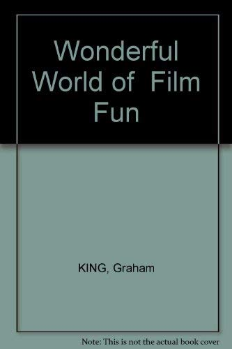 The Wonderful World of Film Fun