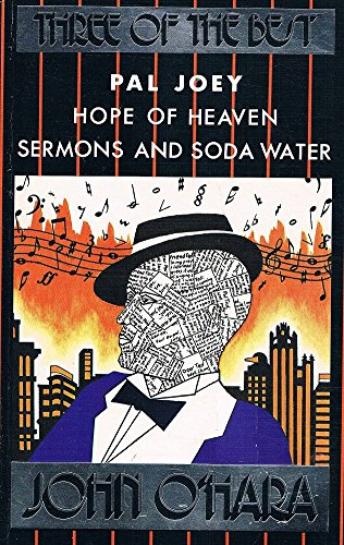 Omnibus:Pal Joey,Hope of Heaven,Sermons and Soda Water: O'Hara, John