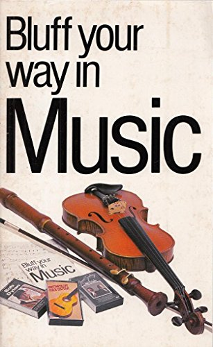 9780948456749: Bluff Your Way in Music (Bluffer's Guides)