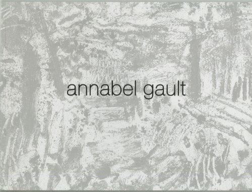 Annabel Gault: New Work: Annabel Gault