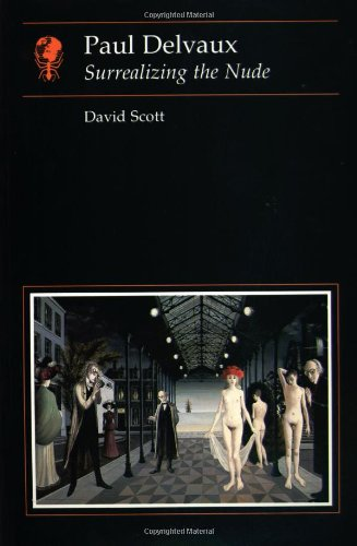 9780948462399: Paul Delvaux: Surrealizing the Nude (Essays in Art and Culture)