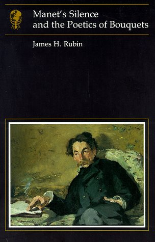 Manet's Silence and the Poetics of Bouquets: James H Rubin