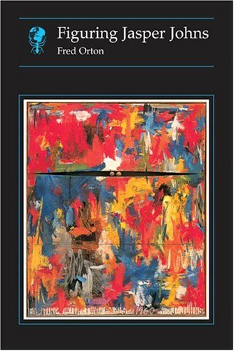 9780948462580: Figuring Jasper Johns (Essays in Art and Culture)