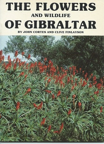 9780948466076: The Flowers and Wildlife of Gibraltar