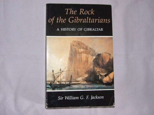 9780948466144: The Rock of the Gibraltarians: A History of Gibraltar