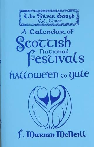 9780948474040: Silver Bough: Calendar of Scottish National Festivals - Hallowe'en to Yule v. 3
