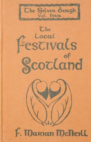 Silver Bough: Local Festivals of Scotland v. 4 (9780948474057) by F.Marian McNeill