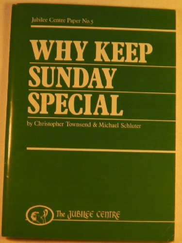 Why Keep Sunday Special: Townsend, Christopher; Schlüter, Michael