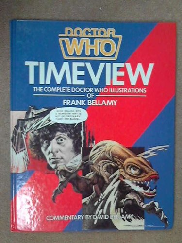 "Time View: Complete ""Doctor Who"" Illustrations of Frank Bellamy (094848702X) by David Bellamy"