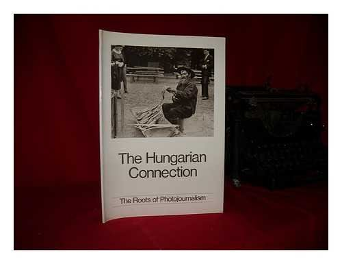 9780948489068: The Hungarian Connection: Roots of Photojournalism