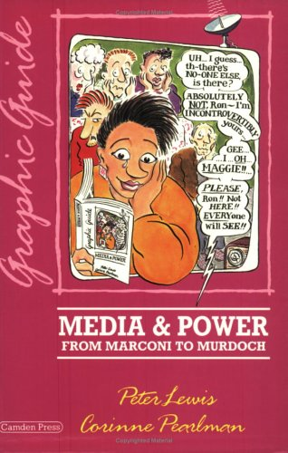 Media and Power A Graphic Guide: Lewis, Peter M. & Corinne Pearlman