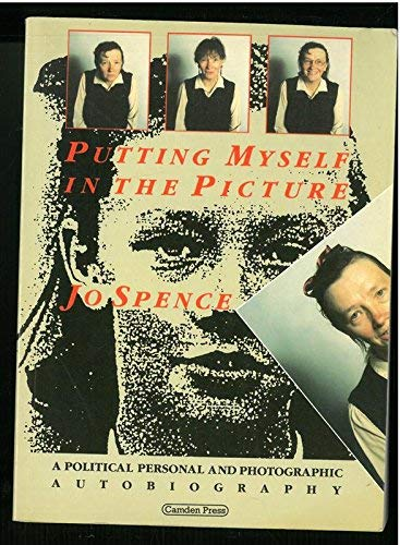 9780948491146: Putting Myself in the Picture: A Political, Personal and Photographic Autobiography
