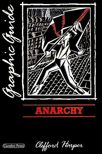 9780948491221: Anarchy: A Graphic Guide (Graphic guides)