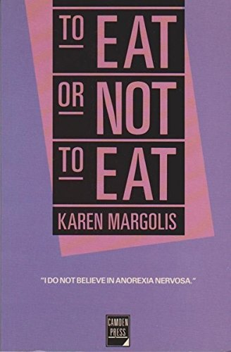 To Eat or Not to Eat: Margolis, Karen