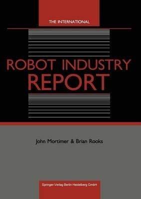 9780948507007: The international robot industry report