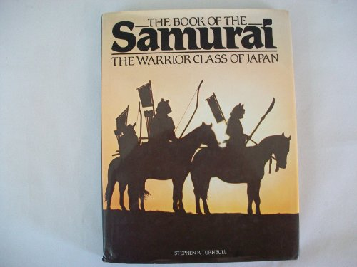9780948509308: Book of the Samurai: Warrior Class of Japan