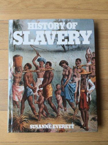 History of Slavery (Bison Book): Everett, Susanne