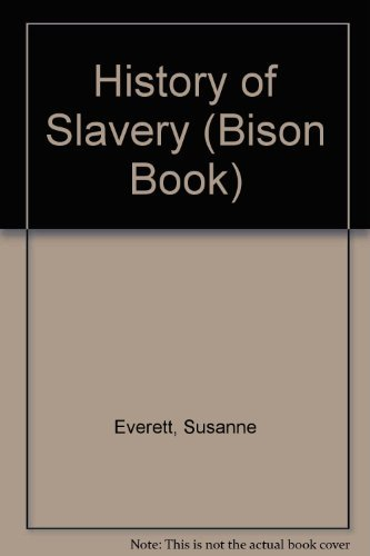 History of Slavery (Bison Book): Everett, Susanne