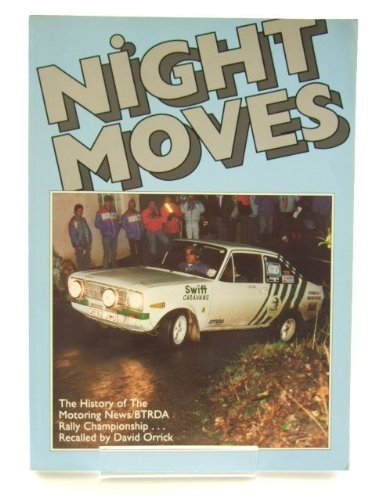 9780948511554: Night moves: The history of the Motoring News/BTRDA Rally Championship