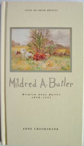 9780948524370: Mildred Anne Butler, 1858-1941 (Lives of Irish Artists)