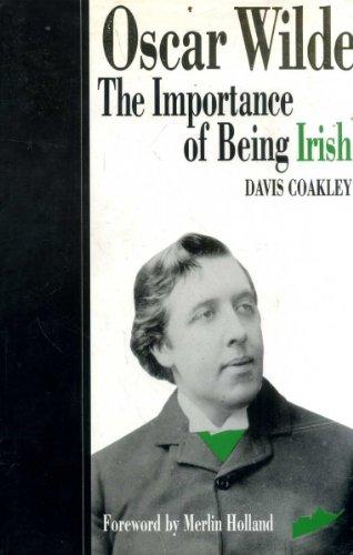 9780948524974: Oscar Wilde: The Importance of Being Irish