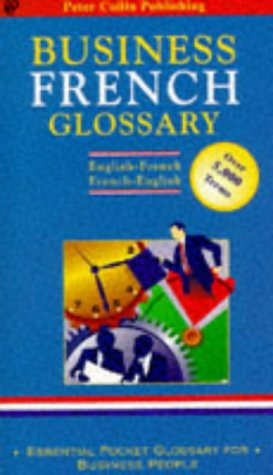 Business French Glossary: English-French/French-English: Collin, PH (General Editor); Collin, ...