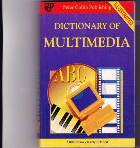 Dictionary of Multimedia (Professional): S M H Collin