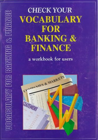 VOCABULARY FOR BANKING AND FINANCE A WORKBOOK