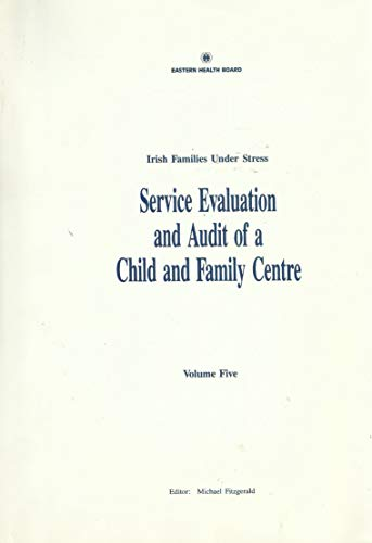 9780948562891: Irish families under stress: volume 5: service evaluation and audit of a child and family centre