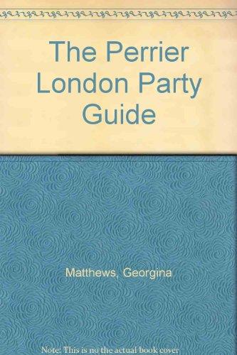The Perrier London Party Guide: Matthews, Georgina; Hudson, Sarah
