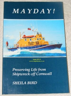 Mayday: Preserving Life from Shipwreck Off Cornwall: Bird, Sheila