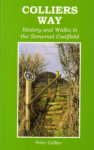 9780948578434: Collier's Way: History and Walks in the Somerset Coalfield