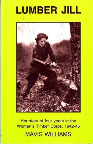 Lumber Jill: Her Story of Four Years: Williams, Mavis