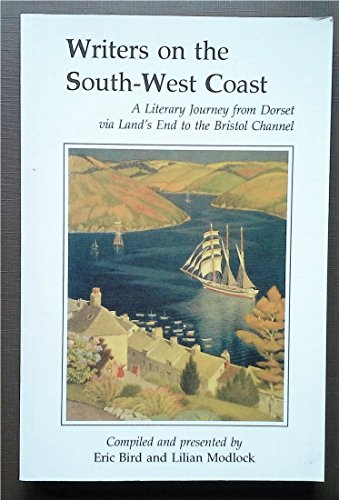 Writers on the South-West Coast: A Literary Journey from Dorset Via Land's End to the Bristol ...