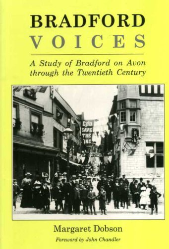 Bradford Voices: Study of Bradford-on-Avon Through the: Dobson, Margaret