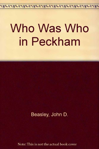Who Was Who in Peckham: Beasley, John D.