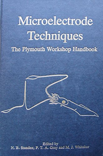 Microelectrode Techniques: The Plymouth Workshop Handbook: Standen, N.B. and