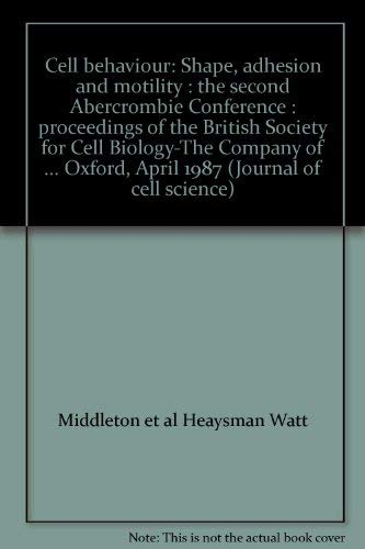 Cell behaviour: Shape, adhesion and motility : the second Abercrombie Conference : proceedings of ...