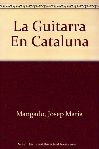 9780948607158: La Guitarra En Cataluna (Spanish Edition)