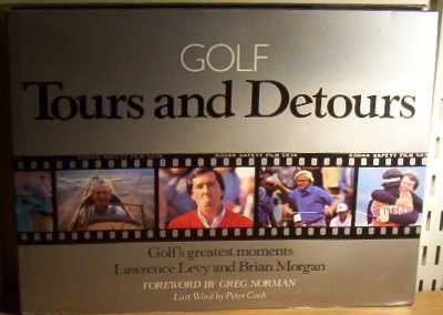 Tours and Detours: Golf's Greatest Moments (0948615095) by Lawrence Levy; Brian Morgan