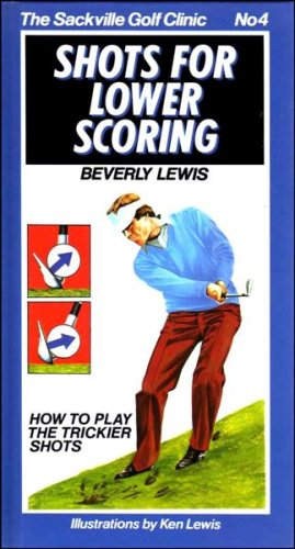 Shots For Lower Scoring (The Sackville Golf: Beverly Lewis