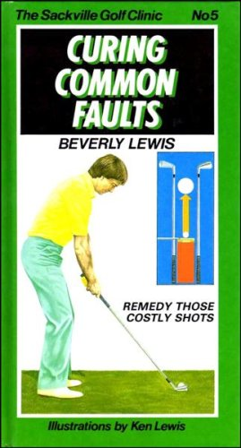 Sackville Golf Clinic: Curing Common Faults No.: Lewis, Beverly