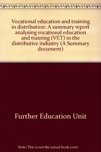 Vocational education and training in distribution: A summary report analysing vocational education ...