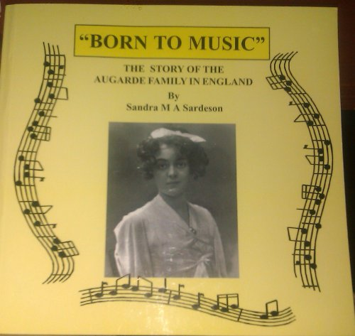 9780948639258: Born to music: The story of the Augarde family in England