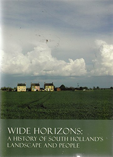 9780948639487: Wide Horizons: a History of South Holland